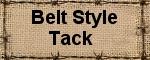 Belt Style Tack