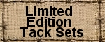 Limited Edition Tack Sets